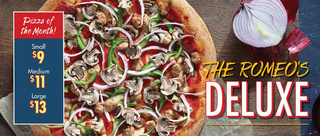 Pizza of the Month The Romeo's Deluxe