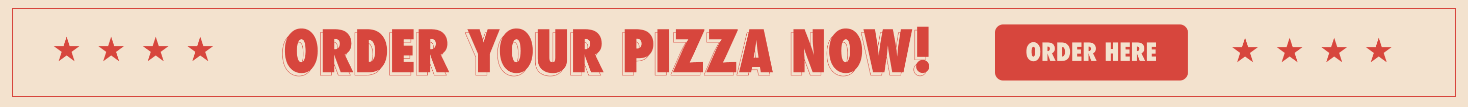 Banner that says Order Your Pizza Now! with four stars on the left and right